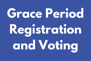 Grace Period Registration and Voting