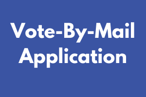 Vote-By-Mail Application